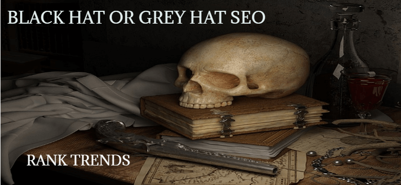 Grey Hat or Black Hat SEO - Rank Trends