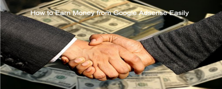 how to make money from google adsense easily